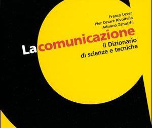 La Comunicazione: il dizionario di scienze e tecniche